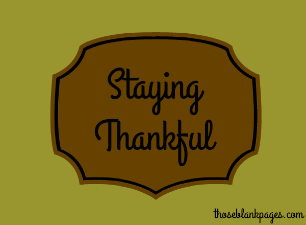Staying Thankful- Blank Pages